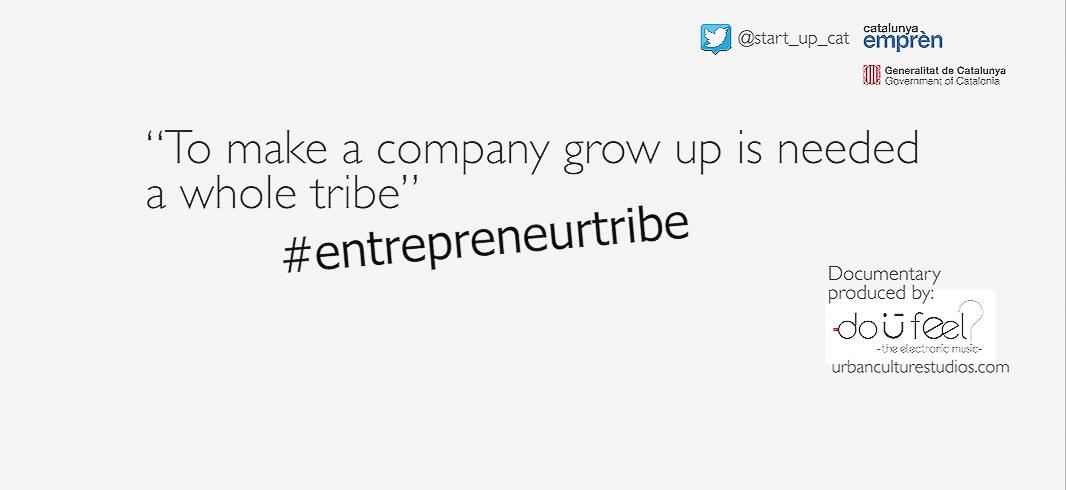 Urban realiza 'Entrepreneur tribe', el último clip de video de Start-UP Catalonia -ACCIÓ, Catalunya Emprèn-